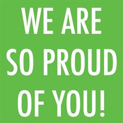 We are so PROUD!